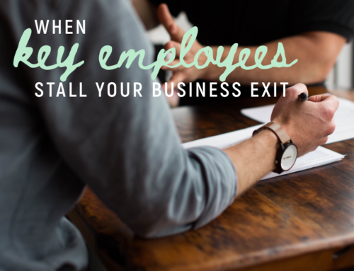 When Key Employees Stall Your Business Exit